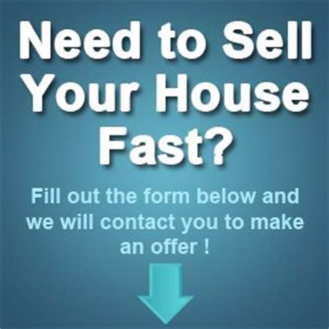 need to sell house fast need to sell your house fast