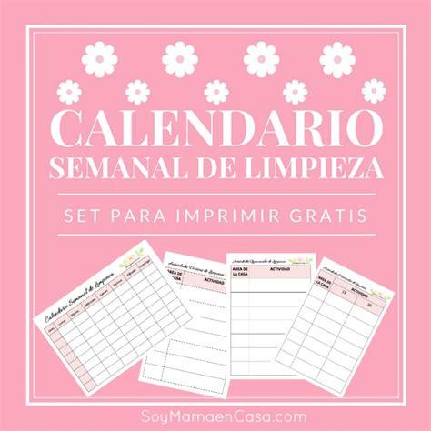 Calendario Semana Calendario Semanal Para Limpiar La Casa Soy Mam 225 En Casa
