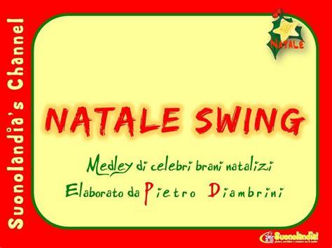 swing canzoni natale swing canzoni di natale per bambini di pietro