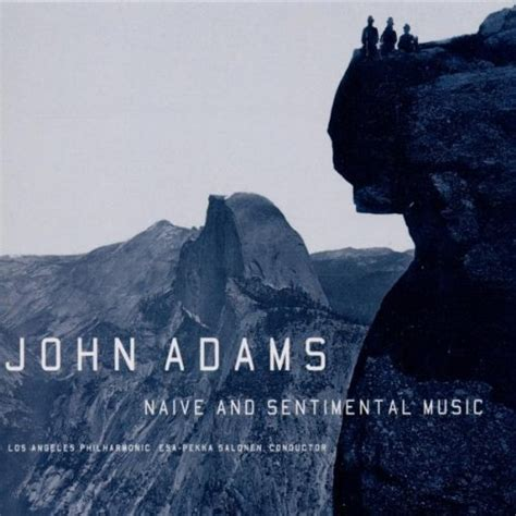 the naive and sentimental naive and sentimental music earbox john adams