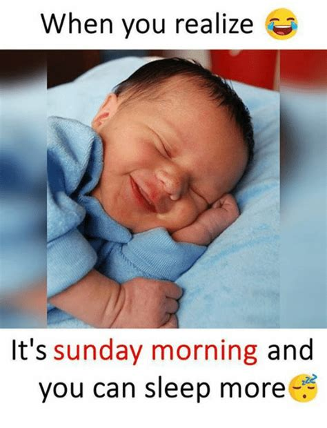 you can sleep on when you realize it s sunday morning and you can sleep