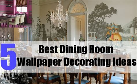 wallpaper ideas for dining room 5 best dining room wallpaper decorating ideas tips for
