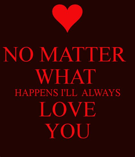 no matter what i will you no matter what quotes quotesgram