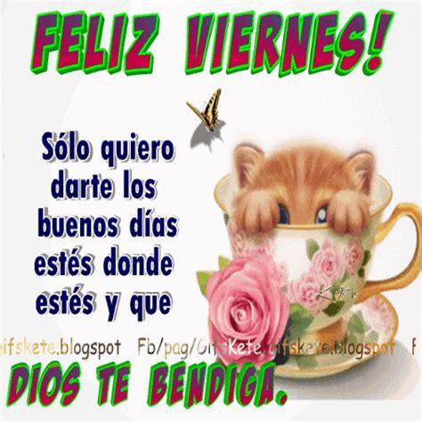 imagenes de dios que digan buenos dias feliz viernes s 243 lo quiero darte los buenos d 237 as est 233 s