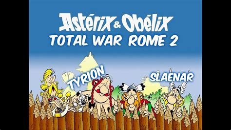 asterix spanish obelix y 8434567415 total war rome 2 asterix y obelix con slaenar gameplay espa 209 ol youtube