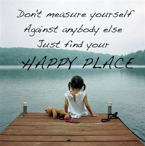 A Place Quotes Happy Place Quotes Quotesgram