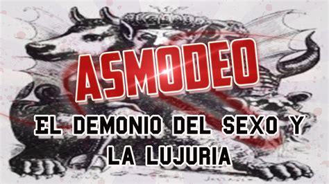 el demonio y la 1512362247 asmodeo el demonio del sexo y la lujuria zkillerup youtube
