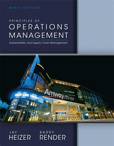 Mba Principles Of Management Book Pdf by Heizer Render Principles Of Operations Management Pearson