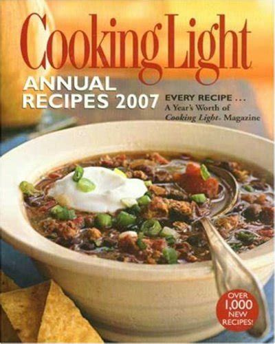 cooking light new year recipes cooking light annual recipes 2007 every recipe a year s