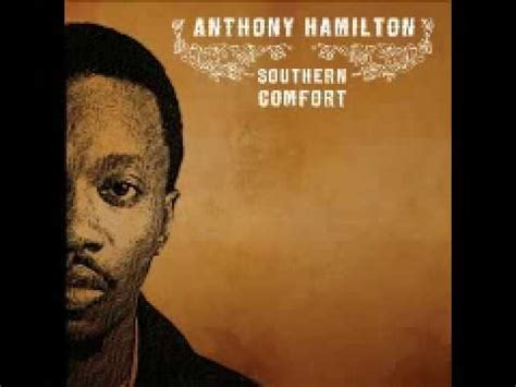 southern comfort anthony hamilton anthony hamilton trouble youtube