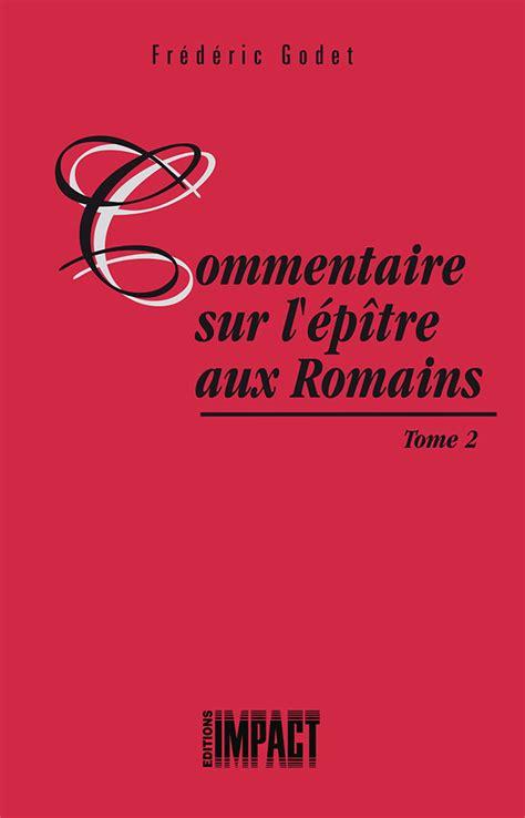 Commentaire Sur L 233 P 238 Tre Aux Romains Tome 2 Excelsis