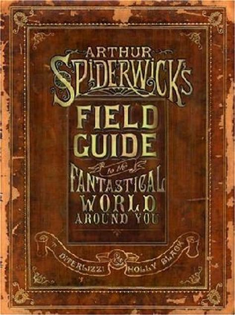 arthur spiderwick s field guide to the fantastical world