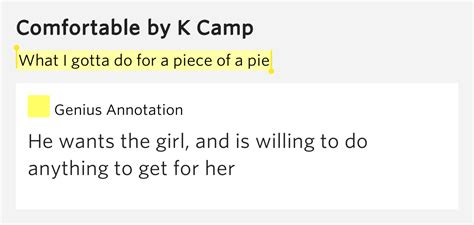 Meaning Of Comfortable In by What I Gotta Do For A Of A Pie Comfortable Lyrics