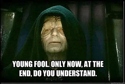 Told You So Meme - i told you so palpatine memes quickmeme