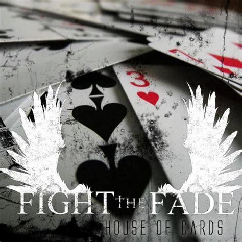 house of cards lyrics fight the fade house of cards lyrics genius lyrics