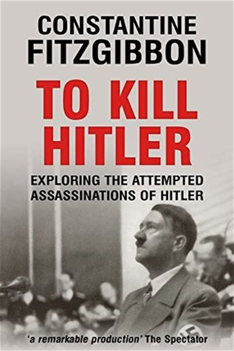 hitler biography epub to kill hitler by constantine fitzgibbon reviews