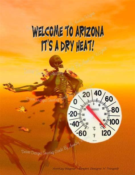arizona heat meme welcome to arizona it s a heat by