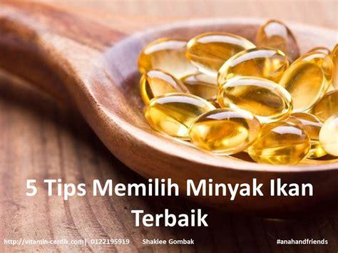 Minyak Ikan Salmon Terbaik 5 tips memilih minyak ikan terbaik vitamin cerdik