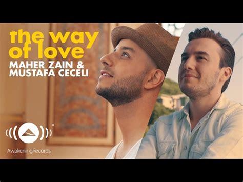 download mp3 album maher zain maher zain mustafa ceceli the way of love official
