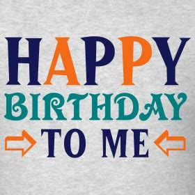 Happy Birthday To Me Continued by Happy Birthday To Me Quotes Quotesgram