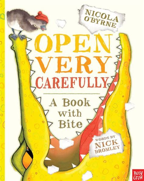 open very carefully a book with bite by nick bromley nicola o byrne hardcover barnes noble 174