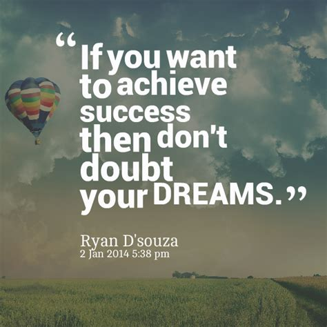 If You Want To Achieve Success Then Dont Doubt Your Dreams ...