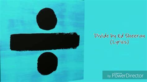 download mp3 ed sheeran divide divide ed sheeran mp3speedy net