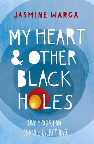 my heart and other review my heart and other black holes by jasmine warga