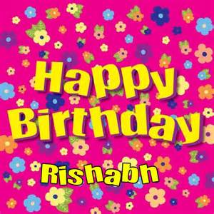 happy birthday rishabh happy birthday
