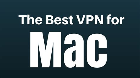 best vpn services for mac the best vpn for mac yoosecurity removal guides