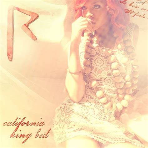 rihanna california king bed rihanna california king bed lyrics