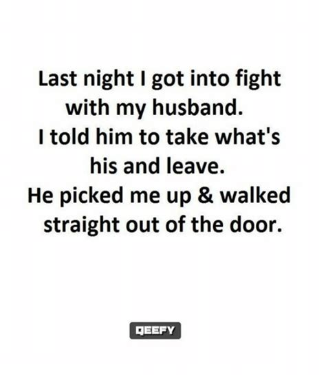 what should i get my husband for s last i got into fight with my husband i told him to