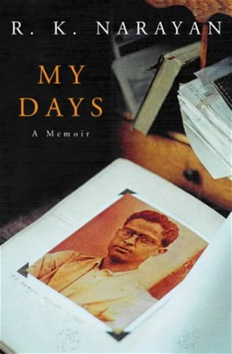 the days of my books my days by r k narayan reviews discussion bookclubs