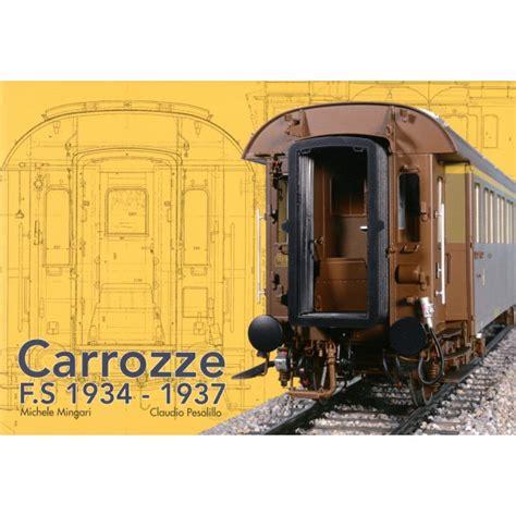 carrozze fs carrozze fs 1934 1937 duegieditricestore