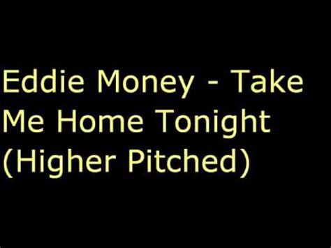 eddie money take me home tonight higher pitched