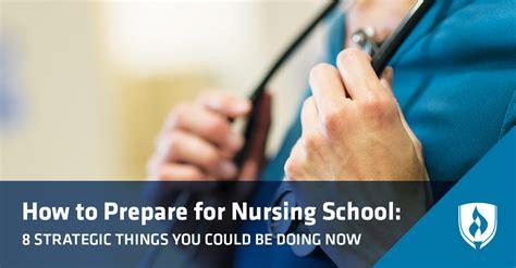 nursing school how how to prepare for nursing school 8 strategic things you
