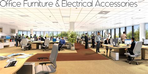 office furniture and electrical accessories