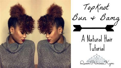 curly hair in high bun with bang natural hair topknot bun bang queenprincesskym youtube
