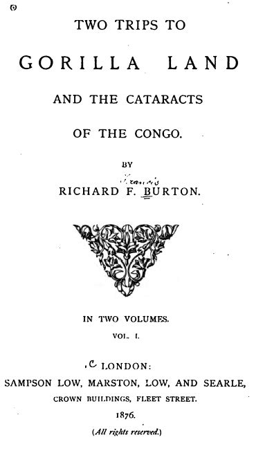 two trips to gorilla land and the cataracts of the congo volume 2 books two trips to gorilla land by richard francis burton