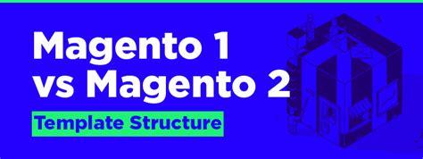 Magento 1 Vs Magento 2 Template Structure Belvg Blog Magento 2 Templates