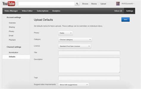 youtube layout settings how to change youtube s default upload settings