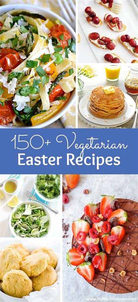 easter recipes vegetarian easter recipes