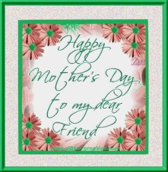happy mother s day to the best friend heaven sent happy mother s day to my dear friend pictures photos and