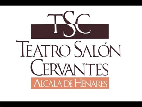 teatro salon cervantes programacion programaci 243 n teatro sal 243 n cervantes marzo 2017 youtube