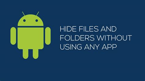 hide files android how to hide files and folders on android without any app
