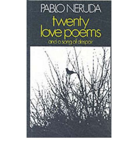 twenty love poems and twenty love poems and a song of despair pablo neruda w s merwin 9780224012065