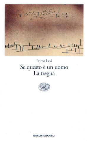 se questo un se questo 232 un uomo la tregua by primo levi reviews discussion bookclubs lists