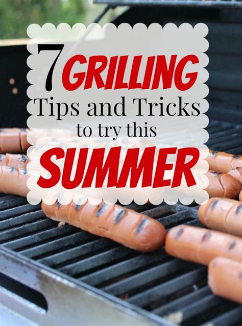 7 Tricks To Try On Your by 7 Grilling Tips And Tricks To Try This Summer Of