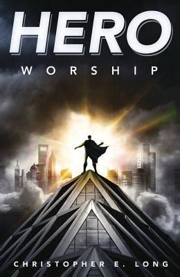on heroes worship and the heroic in history books worship by christopher e reviews discussion