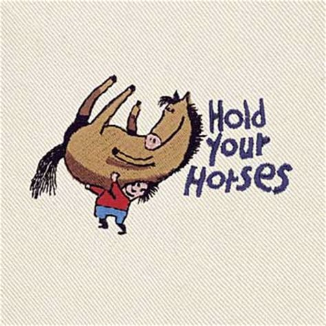 silly silliness...: hold your horses